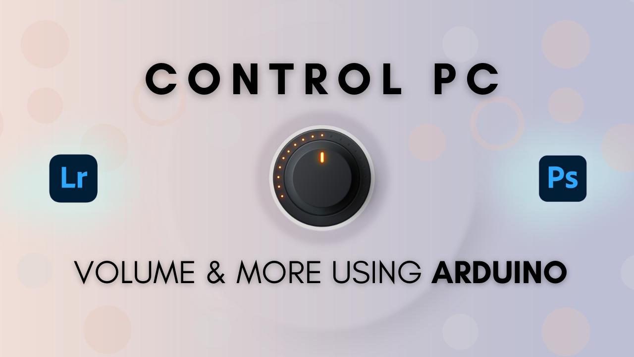 DIY Control PC Volume Photoshop Lightroom Premiere Pro Using Arduino Encoder Volume knob 1 - DIY Control PC Volume, Photoshop, Lightroom, Premiere Pro & more using Arduino and Rotary Encoder [Volume knob]